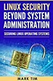 Linux Security  Beyond System Administration: Securing Linux Operating Systems (English Edition)