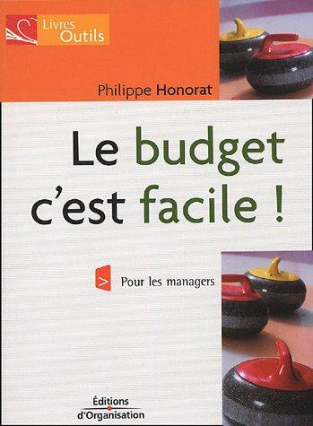 Le budget, c'est facile ! : Pour les managers par Philippe Honorat