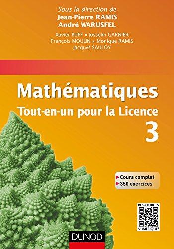 Mathématiques Tout-en-un pour la Licence 3: Cours complet avec applications et 300 exercices corrigés