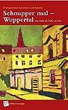 Schnupper mal ? Wuppertal: Die Stadt, ihr Duft, ein Text