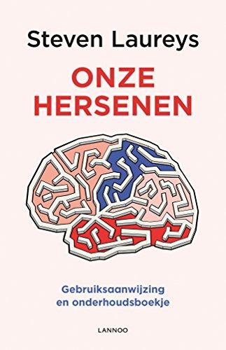 Onze hersenen: Gebruiksaanwijzing en onderhoudsboekje (Dutch Edition)