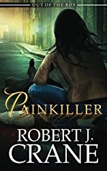 Painkiller (Out of the Box) (Volume 8) by Robert J. Crane (2016-04-10)
