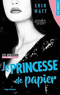 Les héritiers, tome 1 : La princesse de papier par Erin Watt