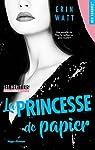 Les héritiers, tome 1 : La princesse de papier par Watt