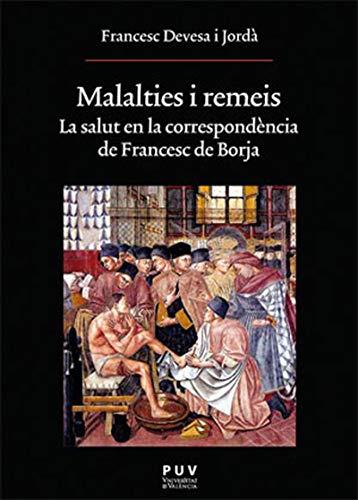 Malalties i remeis: La salut en la correspondència de Francesc de Borja (Catalan Edition) por Francesc Devesa i Jordà