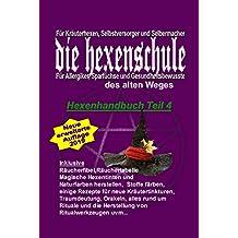 Hexe Maria Hexenrezeptbuch Teil 4: Für Krauterhexen, Selbermacherinnen und Sparfüchse: Für Kräuterhexen, Selbermacherinnen, Sparfüchse, Selbstversorger, Allergiker und Gesundheitsbewusste