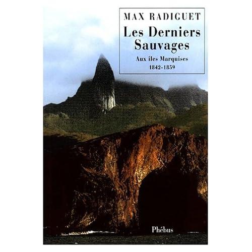 Les Derniers Sauvages. Aux îles Marquises 1842-1859
