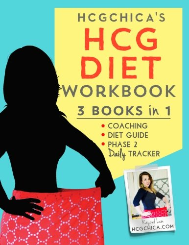 HCGChica's HCG Diet Workbook: 3 Books in 1 - Coaching, Diet Guide, and Phase 2 Daily Tracker (HCG Diet Workbooks) (Hcg Phase 1)