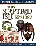 This Sceptred Isle: Julius Caesar to William the Conqueror 55BC-1087 v.1: Julius Caesar to William the Conqueror 55BC-1087 Vol 1 (BBC Radio Collection)