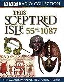 This Sceptred Isle: Julius Caesar to William the Conqueror 55BC-1087 v.1 (BBC Radio Collection)