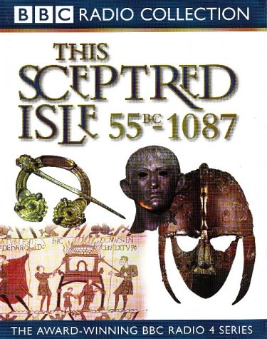 This Sceptred Isle: Julius Caesar to William the Conqueror 55BC-1087 v.1 (BBC Radio Collection)