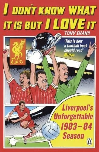 I Don't Know What It Is But I Love It: Liverpool's Unforgettable 1983-84 Season (Baseball 84)