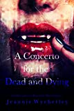 A Concerto for the Dead and Dying: An Elizabetta Dracula Story by Jeannie Wycherley
