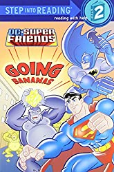Super Friends: Going Bananas (DC Super Friends) (Step Into Reading - Level 2 - Quality)