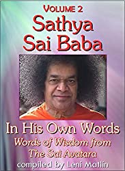 Sathya Sai Baba in His Own Words, Volume 2 - Words of Wisdom from The Sai Avatara