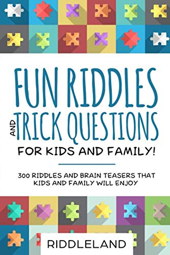 Fun Riddles & Trick Questions For Kids and Family: 300 Riddles and Brain Teasers That Kids and Family Will Enjoy - Ages 7-9 8-12 por Riddleland