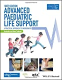 Advanced Paediatric Life Support, Australia and New Zealand: A Practical Approach to Emergencies (Advanced Life Support Group)