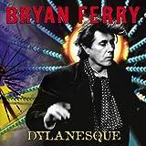 Songtexte von Bryan Ferry - Dylanesque