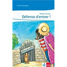 Defense d'entrer!: Lernjahr 2
