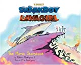 The Adventures of SharkBoy and LavaGirl: Movie Storybook by Robert Rodriguez (2005-05-25)