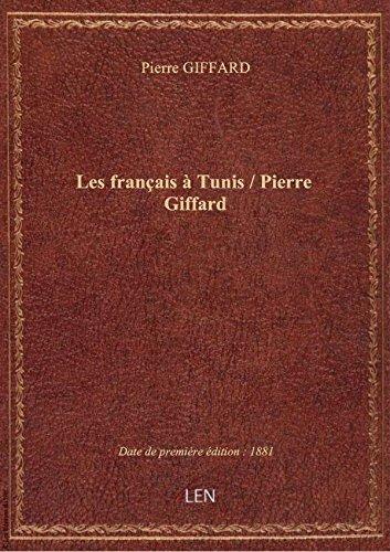 Les franais Tunis/ Pierre Giffard