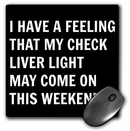 ho-una-sensazione-che-il-mio-check-liver-light-may-come-on-this-weekend-tappetino-per-mouse-8-da-203