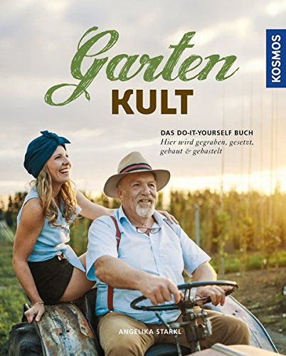Gartenkult: Das Do-it-yourself Buch -