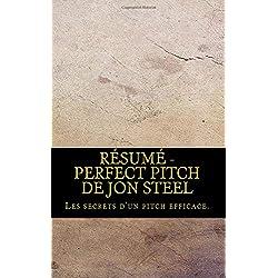 Résumé - Perfect Pitch de Jon Steel: Les secrets d'un pitch efficace.