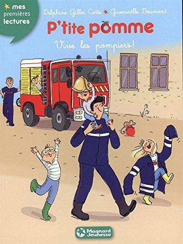 P'tite pomme : P'tite Pomme / Vive les pompiers !