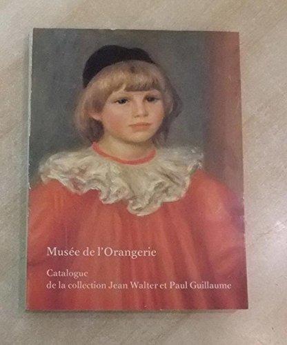 Musee de l'Orangerie: Catalogue de la collection Jean Walter et Paul Guillaume (French Edition) by Musee de l'Orangerie (1984-08-02)