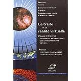 Le traité de la réalité virtuelle : Volume 3, Les outils et les modèles informatiques des environnements virtuels