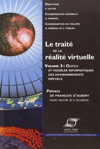 Outilils Les Modeles Informatiques Des par Philippe Fuchs, Bruno Arnaldi, Ronan Boulic, Patrick Bourdot, Collectif