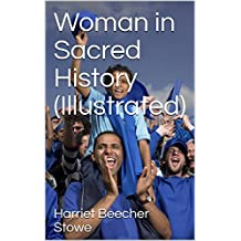 Woman in Sacred History (Illustrated)