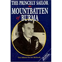 The Princely Sailor: Mountbatten of Burma (Brassey's Biographies)