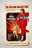 SIX MILLION DOLLAR MAN No.3 - High Crystal