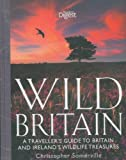 Front cover for the book Wild Britain: A Traveller's Guide to Britain and Ireland's Wildlife Treasures. by Christopher Somerville