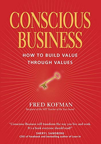Conscious Business: How to Build Value Through Values (English Edition) de [Kofman