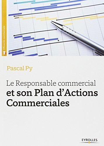 Le responsable commercial et son plan d'actions commerciales par Pascal Py
