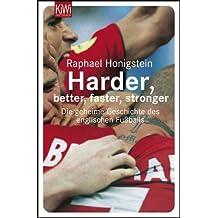 Harder, better, faster, stronger: Die geheime Geschichte des englischen Fussballs