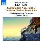 Eggert:Symphonies 1 & 3 [Gävle Symphony Orchestra, Gérard Korsten] [NAXOS: 8572457]