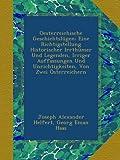 Oesterreichische Geschichtslügen: Eine Richtigstellung Historischer Irrthümer Und Legenden, Irriger Auffassungen Und Unrichtigkeiten, Von Zwei Österreichern
