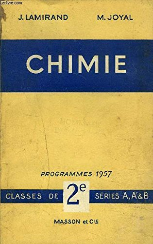 CHIMIE PROGRAMMES 1957 CLASSES DE 2E SERIES A A' ET B.