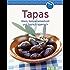 Tapas: Klein, temperamentvoll und typisch spanisch (Unsere 100 besten Rezepte)