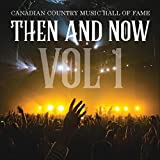 Canadian Country Music Hall of Fame: Then and Now, Vol. 1