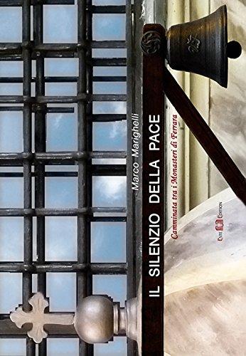 scaricare ebook gratis Il silenzio della pace. Camminata tra i monasteri di Ferrara. Ediz. illustrata PDF Epub