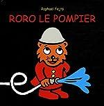 Roro le pompier de Raphaël Fejtö