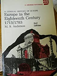 Europe in the Eighteenth Century, 1713-1783 : (A General History of Europe) by M. S. Anderson (1976-12-06)