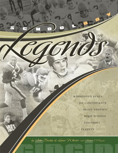 Cincinnati Schoolboy Legends: A hundred years of Cincinnati's most storied high school football players by John Baskin (2009-08-01)