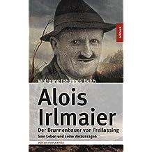 Alois Irlmaier: Der Brunnenbauer von Freilassing