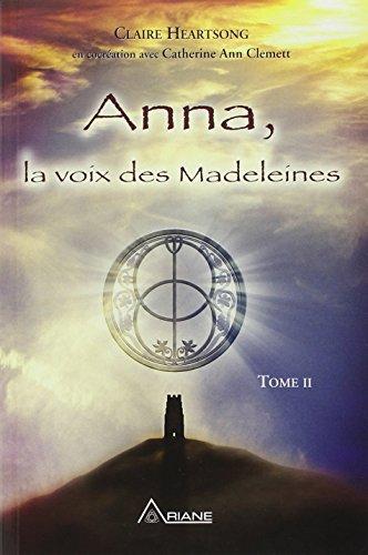 Anna, la voix des Madeleines - Tome II par Claire Heartsong